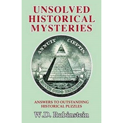 Unsolved Historical Mysteries: Answers to Outstanding Historical Puzzles