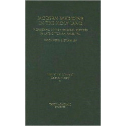 Modern Medicine in the Holy Land: Pioneering British Medical Services in Late Ottoman Palestine
