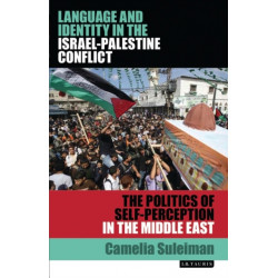 Language and Identity in the Israel-Palestine Conflict: The Politics of Self-Perception in the Middle East