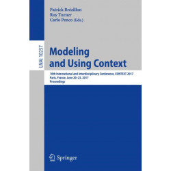 Modeling and Using Context: 10th International and Interdisciplinary Conference, CONTEXT 2017, Paris, France, June 20-23, 2017, Proceedings