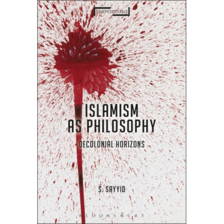 Islamism as Philosophy: Decolonial Horizons