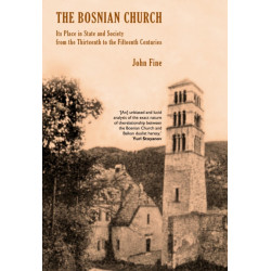 The Bosnian Church: From the Twelth to the Fourteenth Century