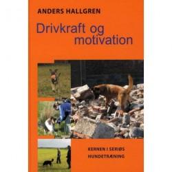 Drivkraft og motivation: Kernen i seriøs hundetræning