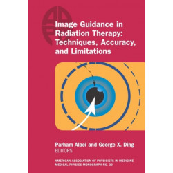 Image Guidance in Radiation Therapy: Techniques, Accuracy, and Limitations