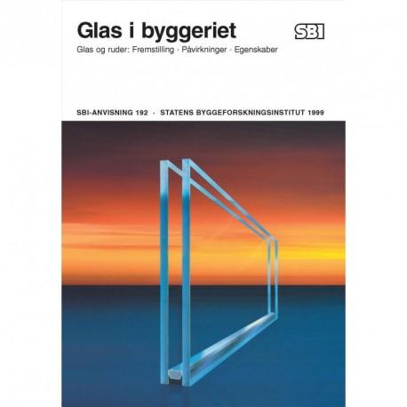 Glas i byggeriet: glas og ruder - fremstilling, påvirkninger, egenskaber