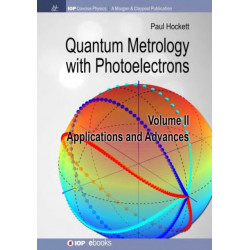 Quantum Metrology with Photoelectrons, Volume II: Applications and Advances