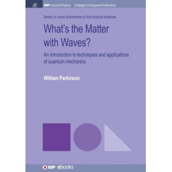 What's the Matter with Waves?: An Introduction to Techniques and Applications of Quantum Mechanics
