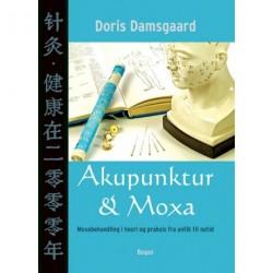 Akupunktur & moxa: moxabehandlingens historiske baggrund og nutidige anvendelse - med forklaring af Yin-Yang-princippet, klimatiske, emotionelle og livsstilsfaktorer