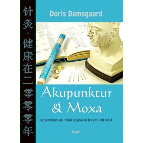 Akupunktur & Moxa: Moxabehandling i teori og praksis fra antik til nutid