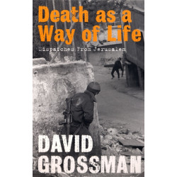 Death as a Way of Life: Dispatches from Jerusalem