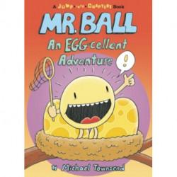 Mr. Ball: An EGG-cellent Adventure: An Egg-Cellent Adventure