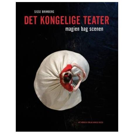 Det Kongelige Teater: Magien bag scenen