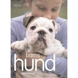 Dit barns hund: sådan hjælper du dine børn med at tage sig af deres hund
