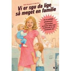 Vi er sgu da lige så meget en familie: om at undslippe gidseldramaet i hjørnesofaen og komme videre med et glimrende liv som enestående mor