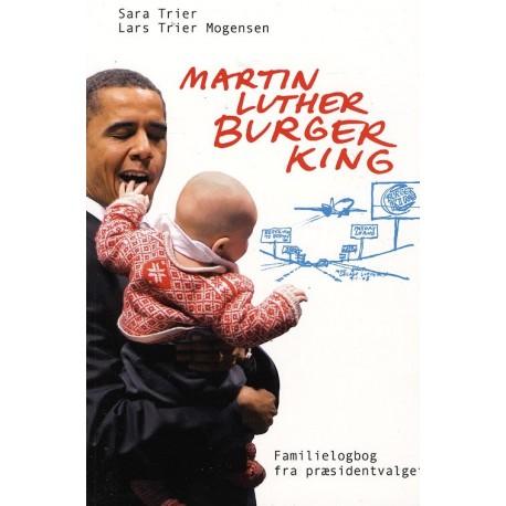 Martin Luther Burger King: familielogbog fra præsidentvalget