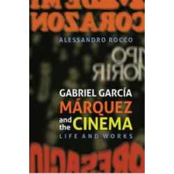 Gabriel Garcia Marquez and the Cinema - Life and Works