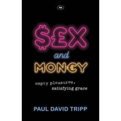 Sex and Money: Empty Pleasures, Satisfying Grace