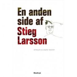 En anden side af Stieg Larsson: Artikler og andre tekster