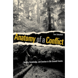 Anatomy of a Conflict: Identity, Knowledge, and Emotion in Old-Growth Forests