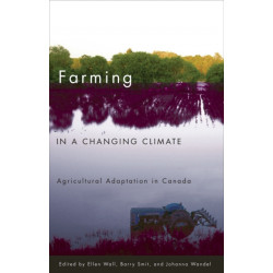Farming in a Changing Climate: Agricultural Adaptation in Canada