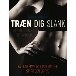Træn dig slank: styrketræning for kvinder