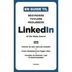 LinkedIn: En guide til begyndere, medløbere og tvivlere