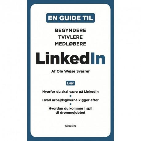 En guide til linkedIn: begyndere, tvivlere, medløbere