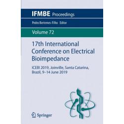 17th International Conference on Electrical Bioimpedance: ICEBI 2019, Joinville, Santa Catarina, Brazil, 9-14 June 2019