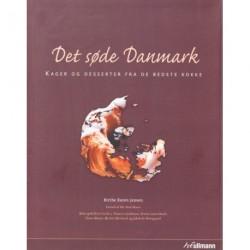 Det søde Danmark: Kager og desserter fra de bedste kokke