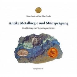 Antike Metallurgie und Munzpragung: Ein Beitrag zur Technikgeschichte