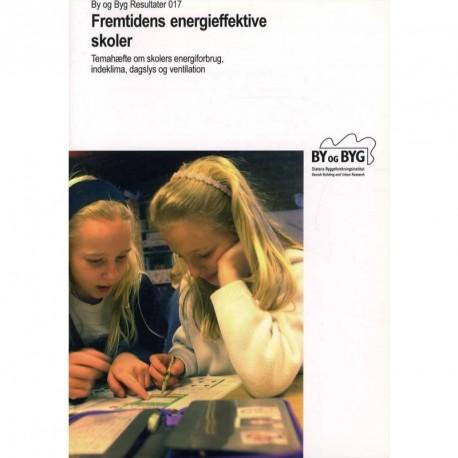 Fremtidens energieffektive skoler: temahæfte om skolers energiforbrug, indeklima, dagslys og ventilation