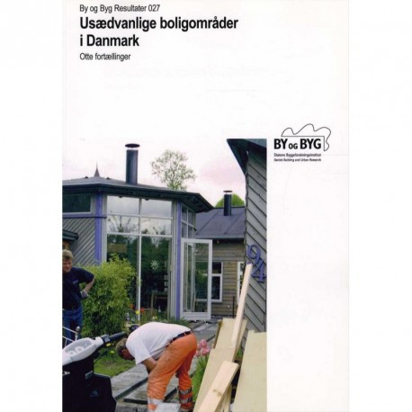 Usædvanlige boligområder i Danmark: otte fortællinger