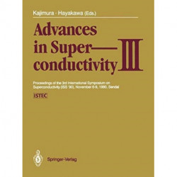 Advances in Superconductivity III: Proceedings of the 3rd International Symposium on Superconductivity (ISS '90), November 6-9, 1990, Sendai