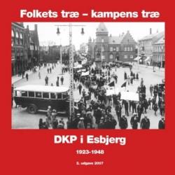 Folkets træ - kampens træ: DKP i Esbjerg 1923-1948