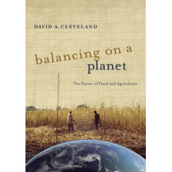 Balancing on a Planet: The Future of Food and Agriculture
