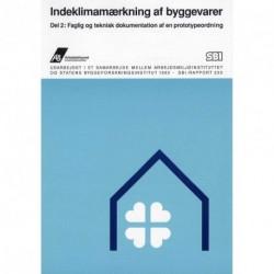 Indeklimamærkning af byggevarer - Faglig og teknisk dokumentation af en prototypeordning (Del 2)