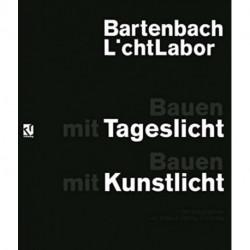 Bartenbach L'chtLabor: Bauen mit Tageslicht: Bauen mit Kunstlicht