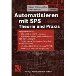 Automatisieren mit SPS: Theorie und Praxis