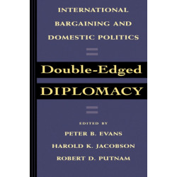 Double-Edged Diplomacy: International Bargaining and Domestic Politics
