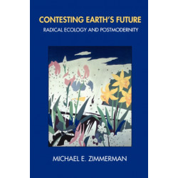 Contesting Earth's Future: Radical Ecology and Postmodernity