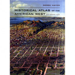 Historical Atlas of the American West: With Original Maps