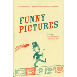 Funny Pictures: Animation and Comedy in Studio-Era Hollywood