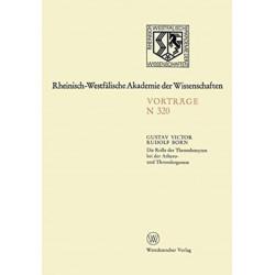 Die Rolle der Thrombozyten bei der Athero- und Thrombogenese: 295. Sitzung am 3. Marz 1982 in Dusseldorf