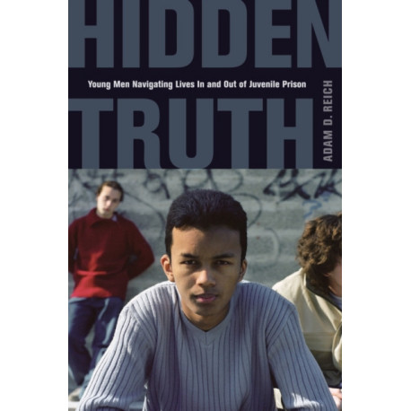 Hidden Truth: Young Men Navigating Lives In and Out of Juvenile Prison