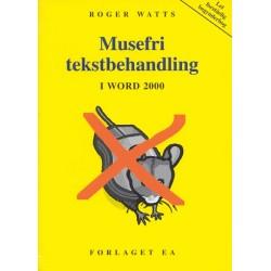 Musefri tekstbehandling i Word 2000: let forståelig begynderbog