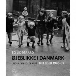Øjeblikke: danske billeder 1945-89