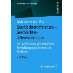 Geschlechterdifferenzen - Geschlechterdifferenzierungen: Ein UEberblick UEber Gesellschaftliche Entwicklungen Und Theoretische Positionen