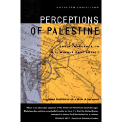Perceptions of Palestine: Their Influence on U.S. Middle East Policy