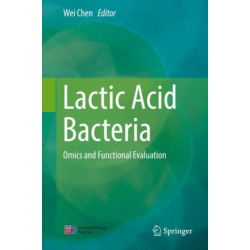 Lactic Acid Bacteria: Omics and Functional Evaluation