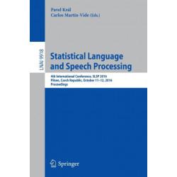 Statistical Language and Speech Processing: 4th International Conference, SLSP 2016, Pilsen, Czech Republic, October 11-12, 2016, Proceedings